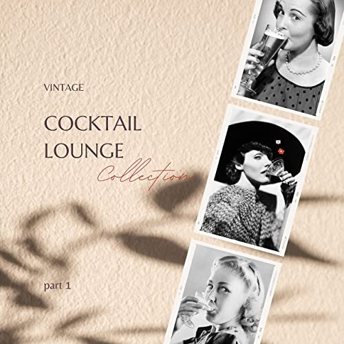 Various Performers - Vintage Cocktail Lounge Collection - part 1 (2021)
