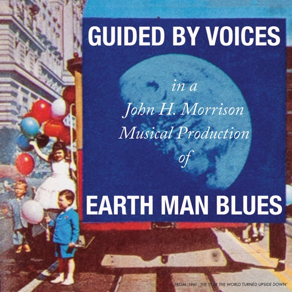 Guided By Voices - Earth Man Blues (2021)