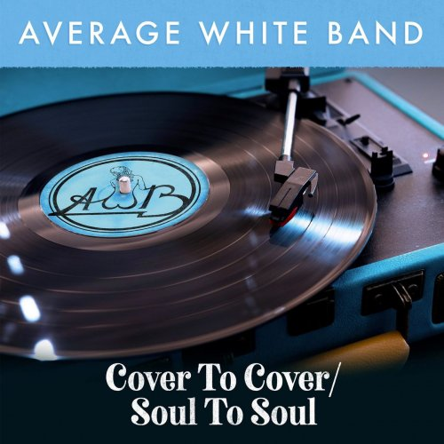 Average White Band - Cover To Cover Soul To Soul (2021)