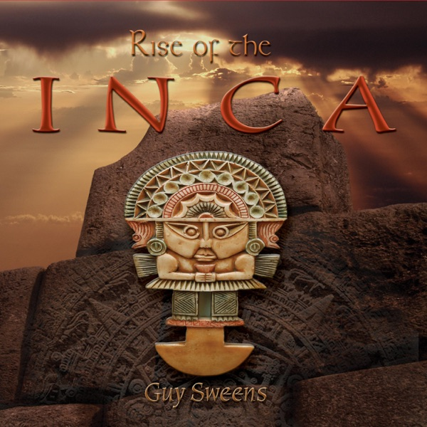Guy Sweens - Rise of the Inca (2021)