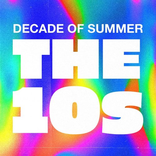 Various Performers - Decade of Summer: The 10s (2021)