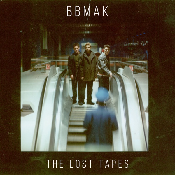 BBMAK - The Lost Tapes (2021)