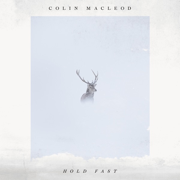 Colin Macleod - Hold Fast (2021)