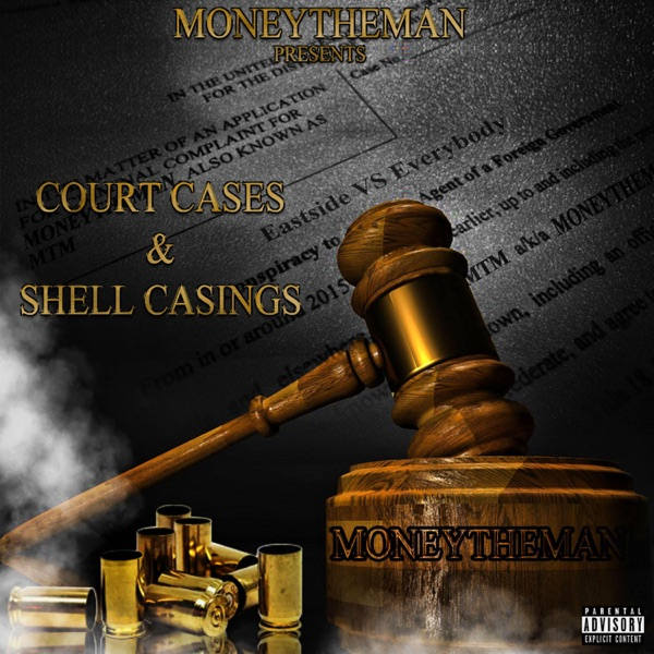 Moneytheman - Court Cases & Shell Casings (2021)
