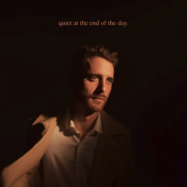 Ben Thornewill - Quiet at the End of the Day (2021)