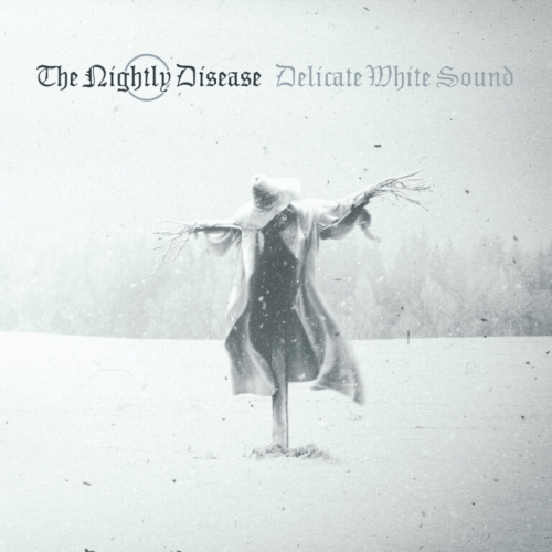 The Nightly Disease - Delicate White Sound (2021)