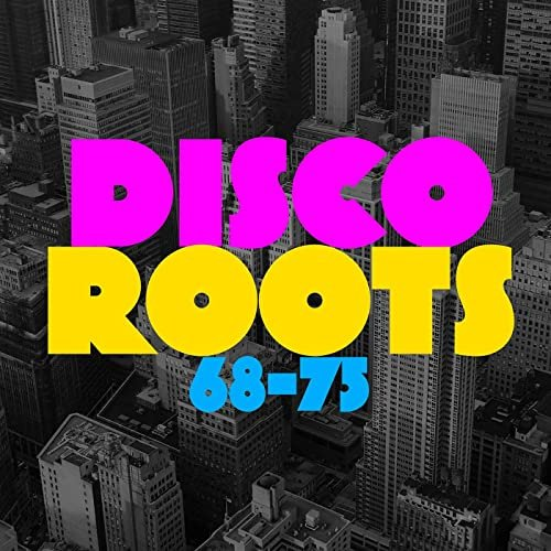 Various Performers - Disco Roots 68-75 (2021)