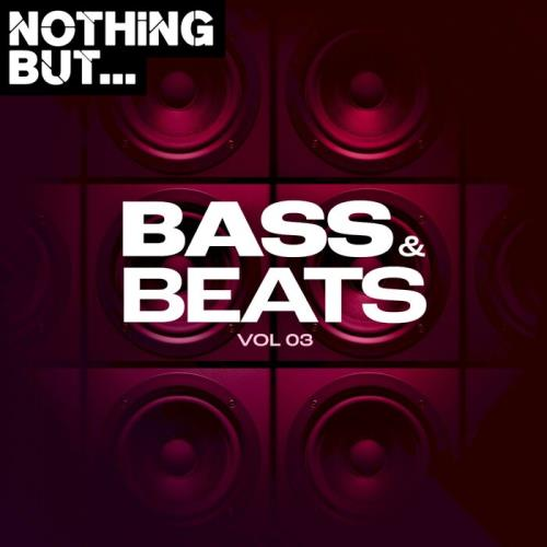 Various Performers - Nothing But... Bass & Beats, Vol. 03 (2021)
