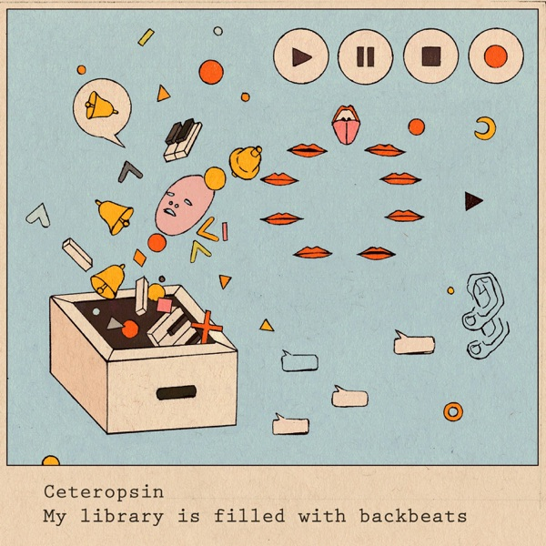 Ceteropsin - My Library Is Filled With Backbeats (2021)