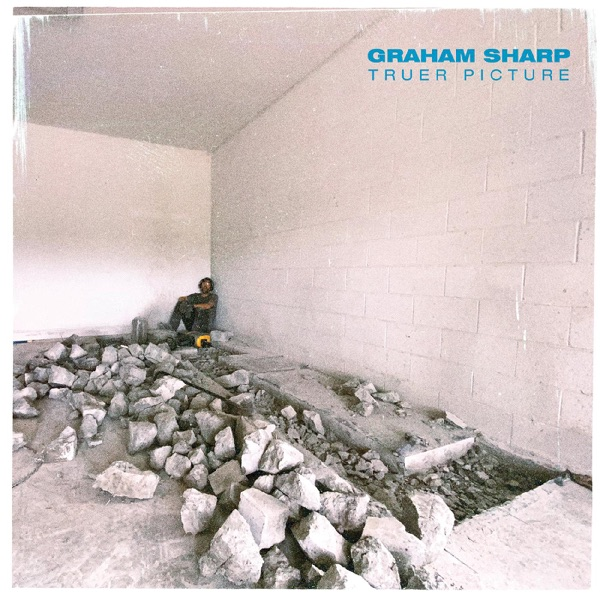 Graham Sharp - Truer Picture (2021)