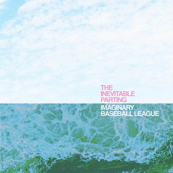 Imaginary Baseball League - The Inevitable Parting (2021)
