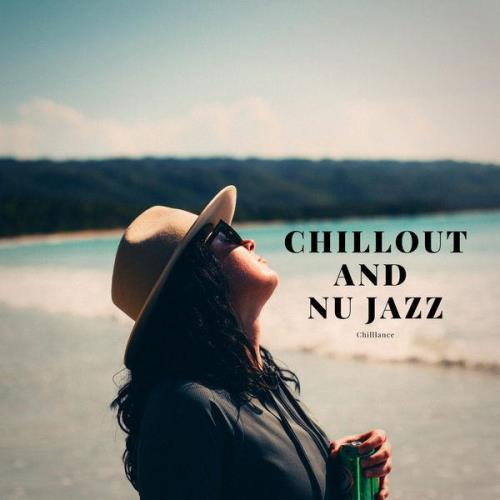 Chilllance - Chillout And Nu Jazz (2021)