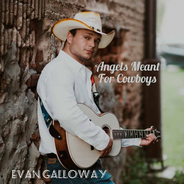 Evan Galloway - Angels Meant For Cowboys (2021)