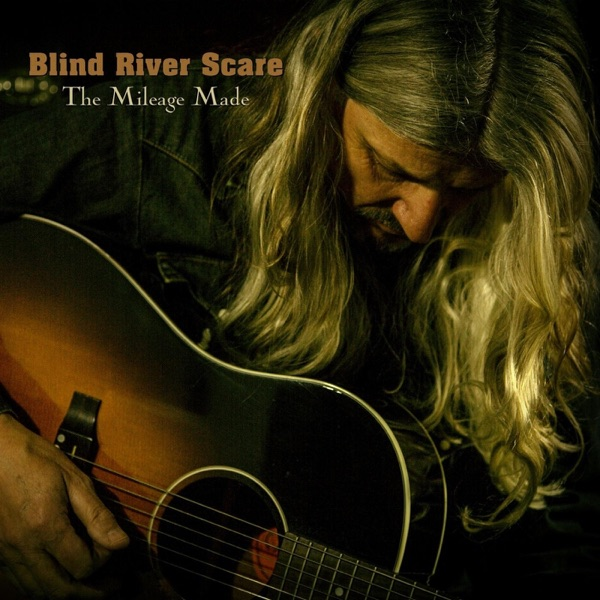Blind River Scare - The Mileage Made (2021)