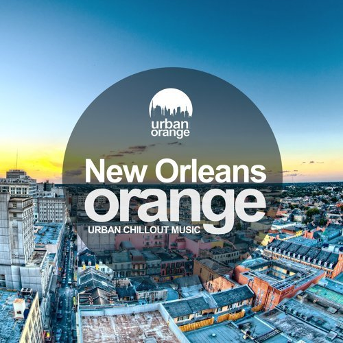 Various Performers - New Orleans Orange: Urban Chillout Music (2021)