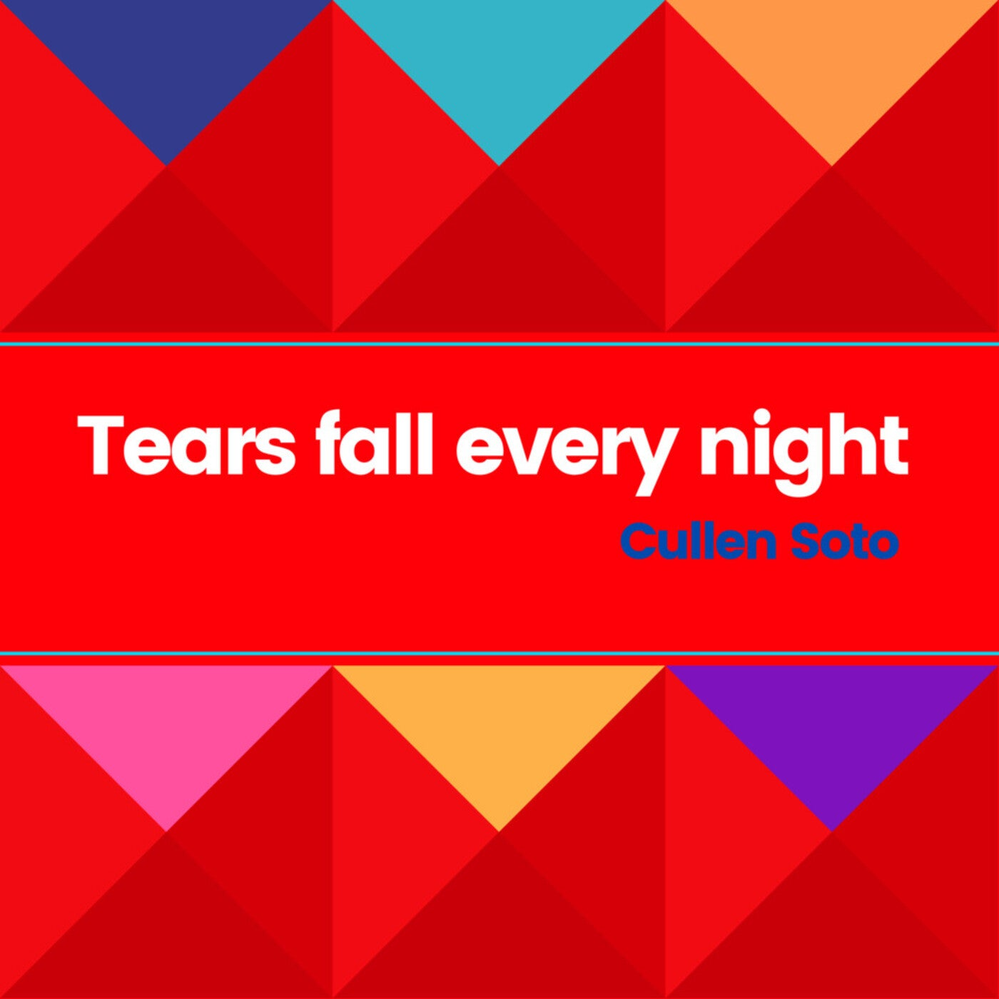 Cullen Soto - Tears Fall Every Night (2021)