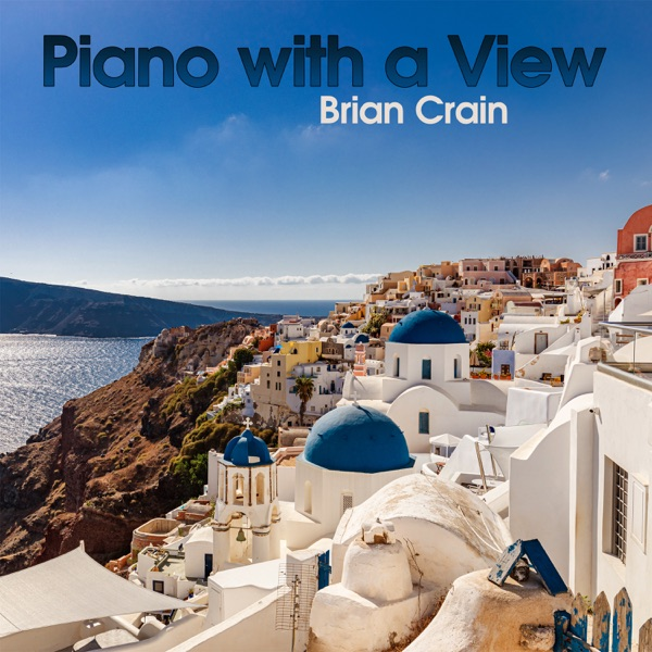 Brian Crain - Piano with a View (2021)