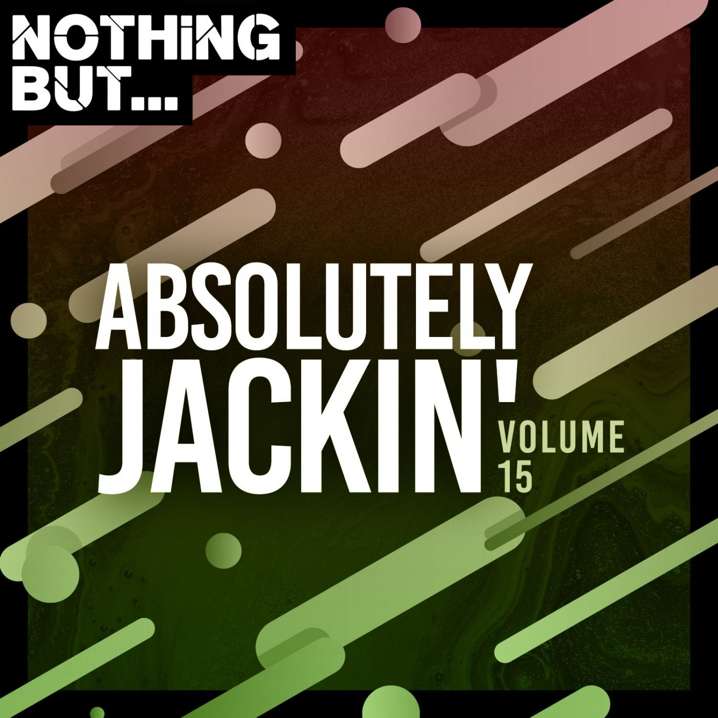 Various Performers - Nothing But Absolutely Jackin', Vol. 15 (2021)