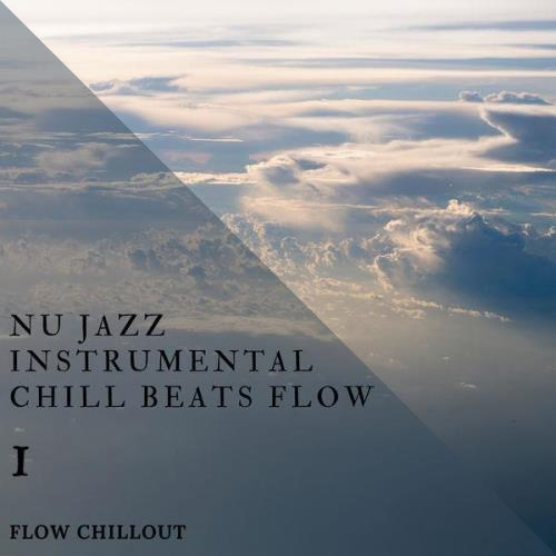 Flow Chillout - Nu Jazz Instrumental Chill Beats Flow 1 (2021)