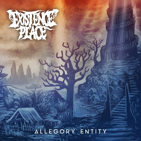 Existence Place - Allegory Entity (2021)