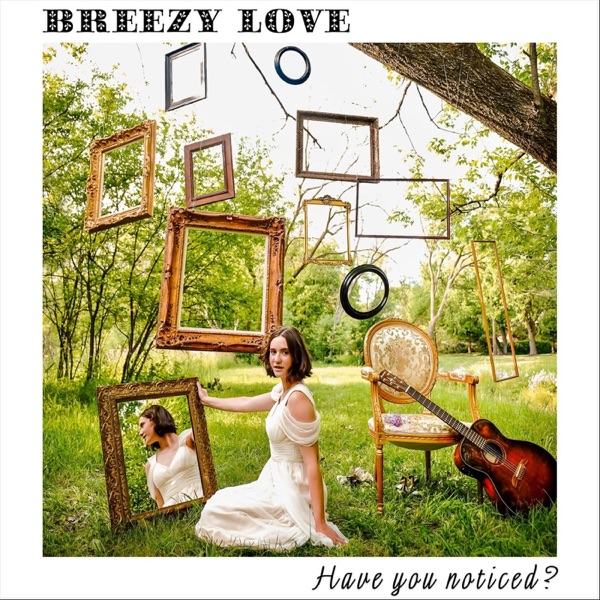 Breezy Love - Have You Noticed? (2021)