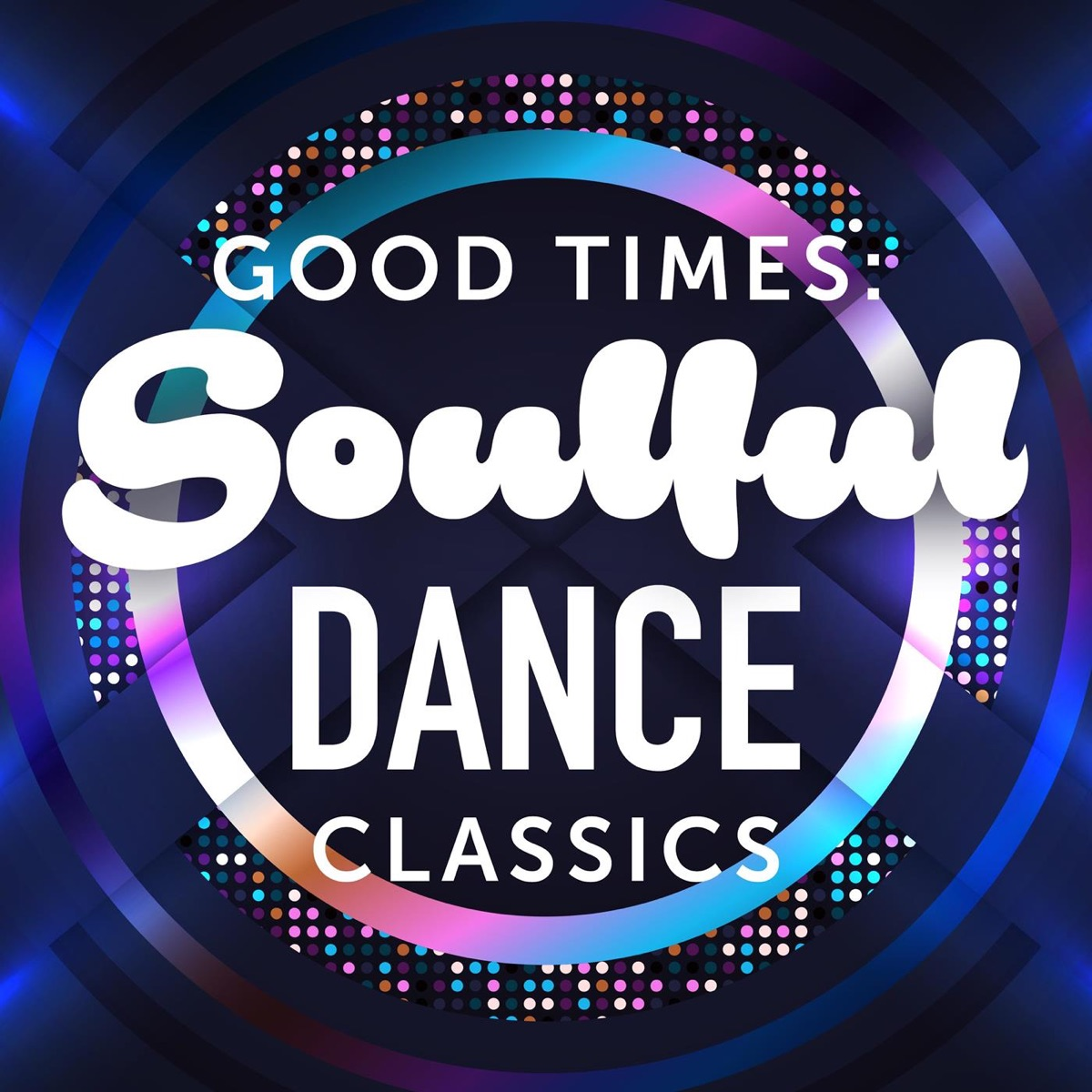 Various Performers - Good Times: Soulful Dance Classics (2021)