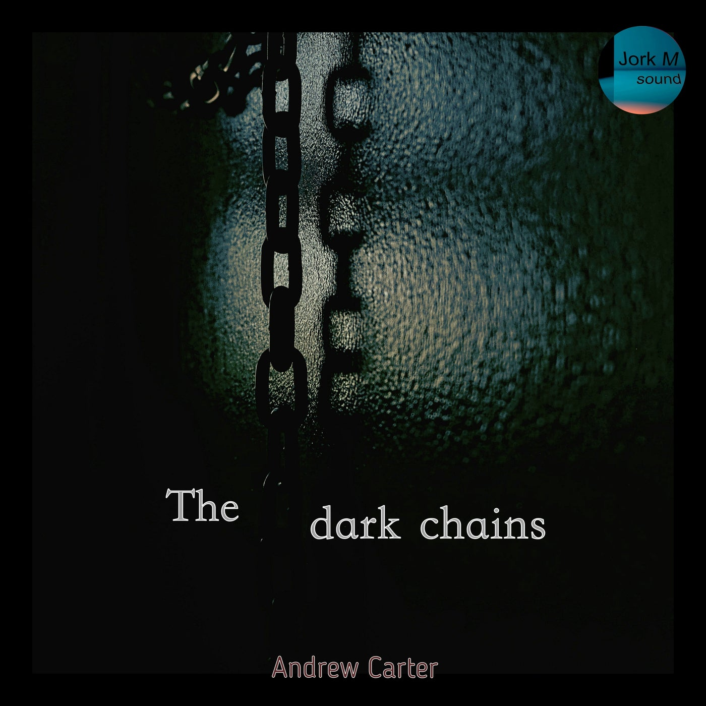 Andrew Carth K.T. - The Dark Chains (2021)