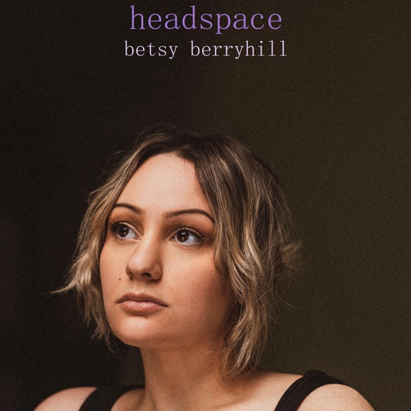 Betsy Berryhill - Headspace (2021)