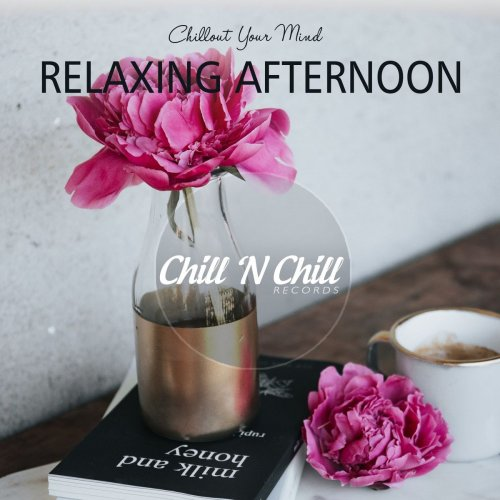 Various Performers - Relaxing Afternoon: Chillout Your Mind (2021)