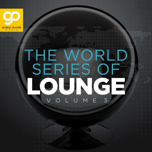 Various Performers - The World Series of Lounge, Vol. 3 (2021)