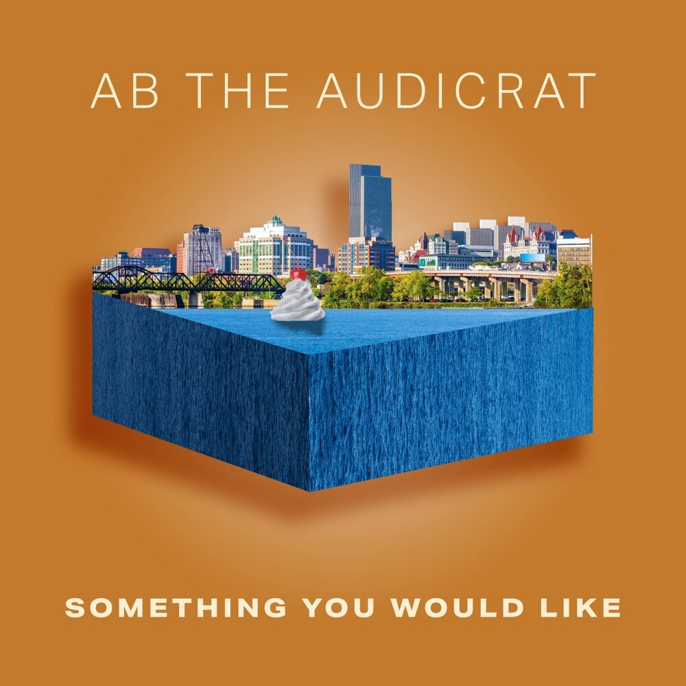 Ab The Audicrat - Something You Would Like (2021)