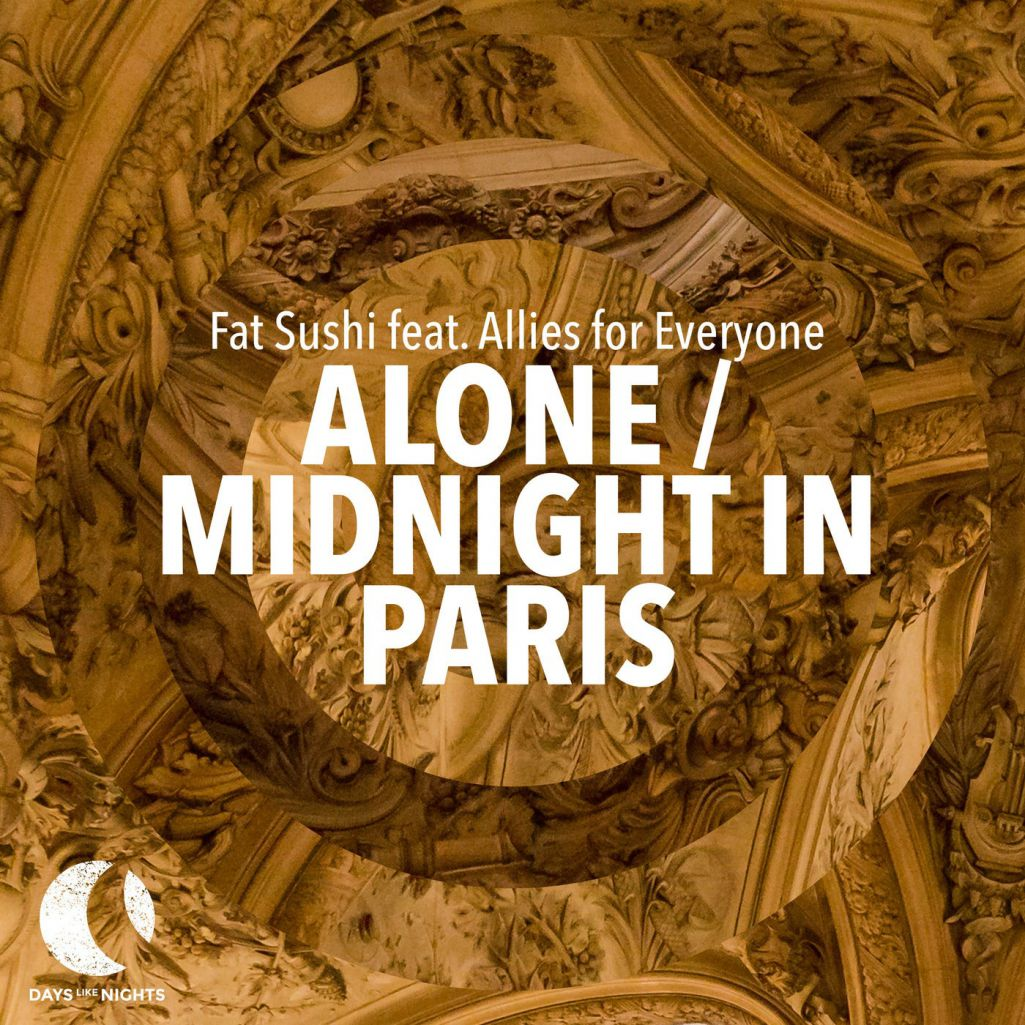 Fat Sushi & Allies For Everyone - Alone / Midnight In Paris (2021)