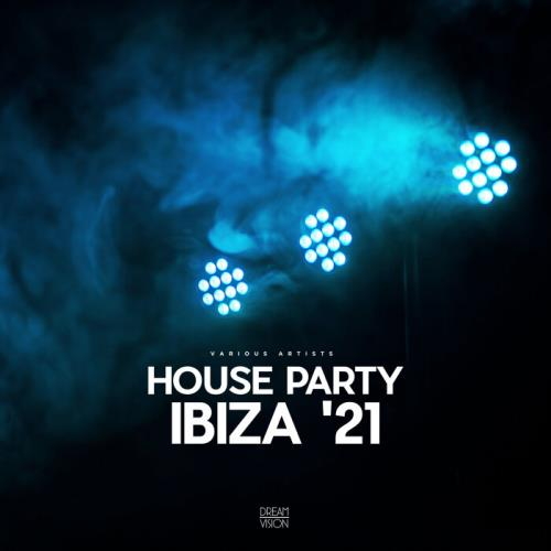 Various Performers - House Party Ibiza '21 (2021)