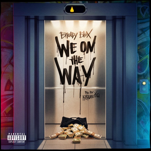 Broady Blox - We On The Way (2021)