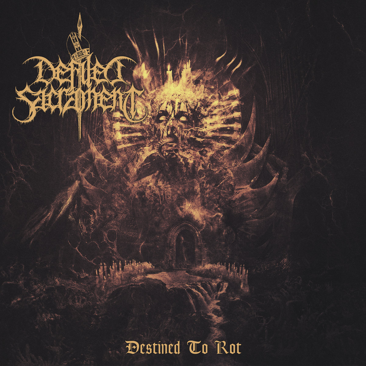 Defiled Sacrament - Destined To Rot (2021)