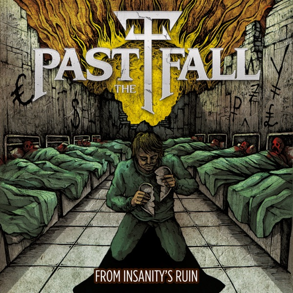 Past The Fall - From Insanity's Ruin (2021)