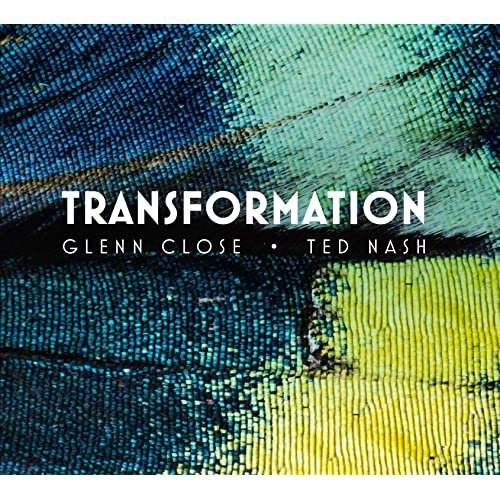 Glenn Close & Ted Nash - Transformation: Personal Stories of Change, Acceptance, and Evolution (2021)