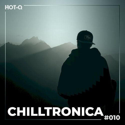 Various Performers - Chilltronica 010 (2021)