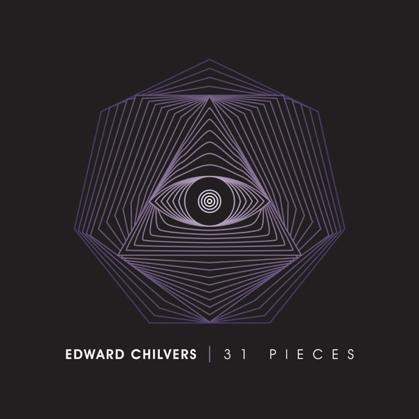 Edward Chilvers - 31 Pieces (2021)