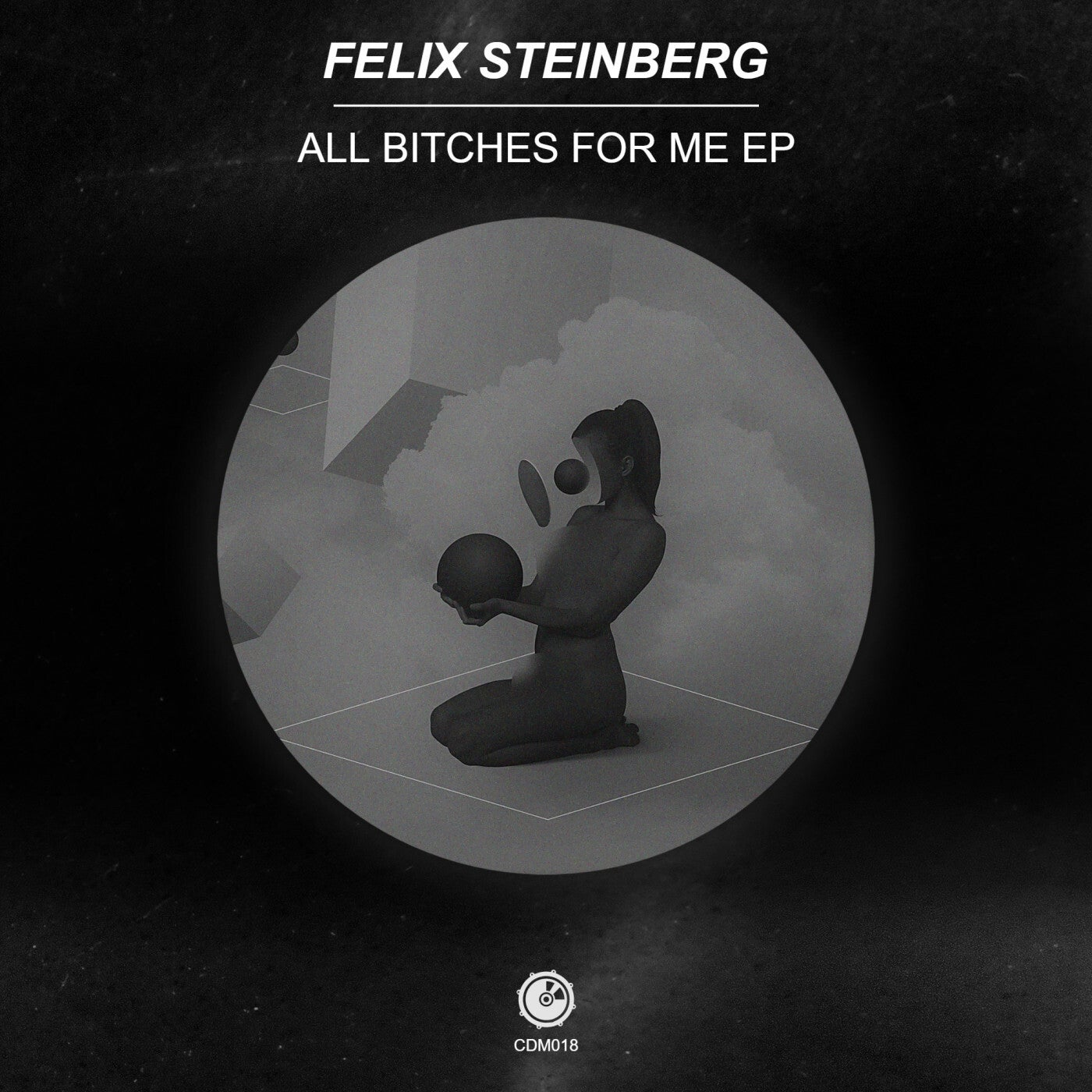 Felix Steinberg - All Bitches for Me (2021)