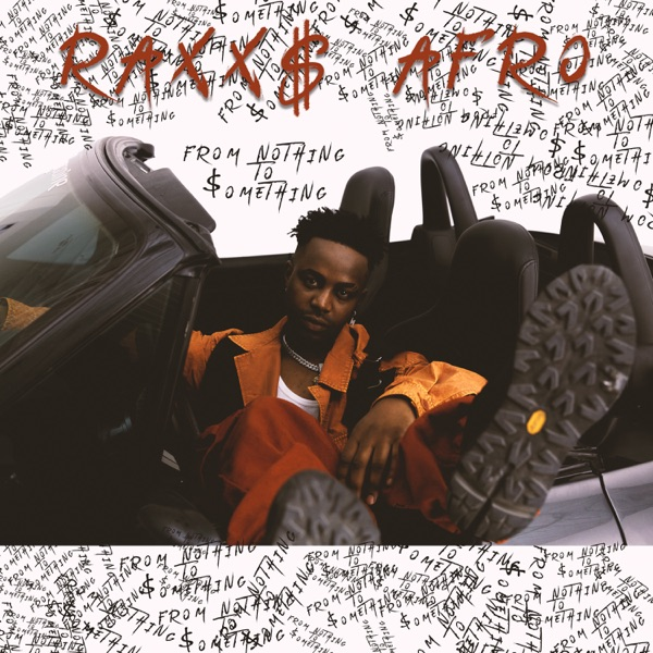 Raxx$ Afro - From Nothing to Something (2021)