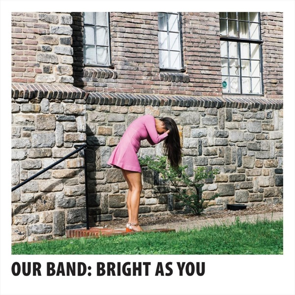 Our Band - Bright as You (2021)