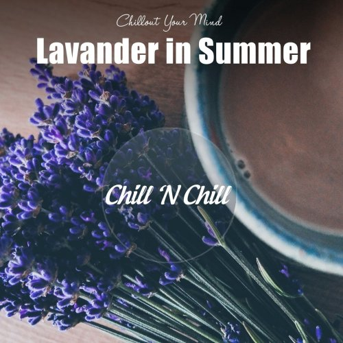 Various Performers - Lavender in Summer: Chillout Your Mind (2021)