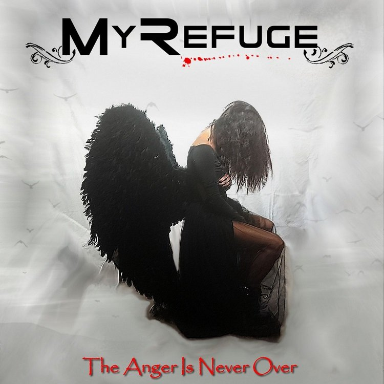 My Refuge - The Anger Is Never Over (2021)